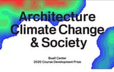 ACSA and Temple Buell Center announce $50,000 in prize money to support climate change coursework