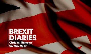 Brexit Diaries: Chris Williamson, 26 May 2017