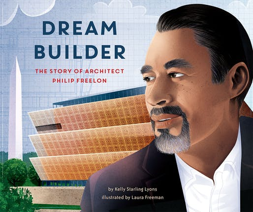 Cover image for Dream Builder: The Story of Architect Philip Freelon. Image courtesy of Lee & Low Books.