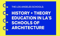 Examining history and theory education at Los Angeles's schools of architecture