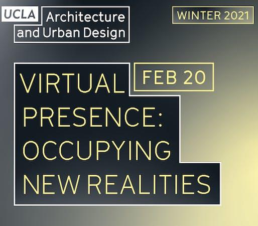 UCLA IDEAS Technology Studio - Virtual Presence: Occupying New Realities Symposium