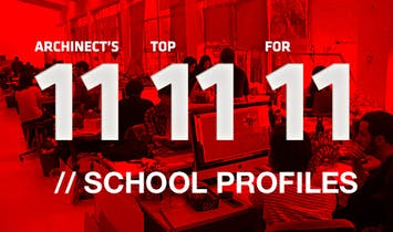 Archinect's Top 11 School Profiles for '11