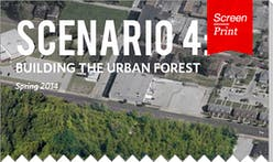 "Screen/Print #17: Scenario Journal's ""Building the Urban Forest"""