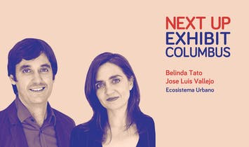 Next Up: Exhibit Columbus / Ecosistema Urbano