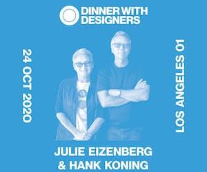 Dinner with Designers: Julie Eizenberg & Hank Koning