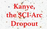 Extra Extra: Kanye, the SCI-Arc Dropout