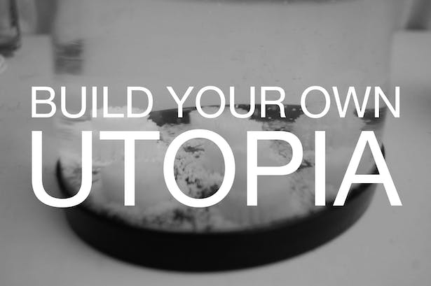 http://nexttopmakers.com/submissions/13655-build-your-own-utopia