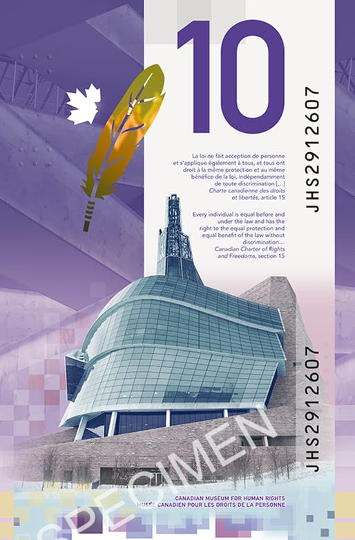 Canadian $10 note features Canadian Museum for Human Rights building by Antoine Predock on the back.