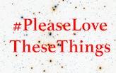 Extra Extra: #PleaseLoveTheseThings