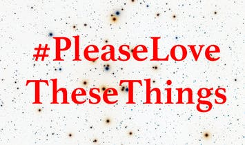 Extra Extra: #PleaseLoveTheseThings