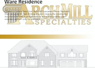 Arch Mill Specialties: Ware Residence