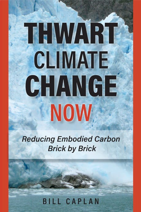 After 3 years of research/writing, 'THWART CLIMATE CHANGE NOW' has finally made it to the printer. If you care about Green and Sustainable Building its revelations may be a shock. A must read for architects and designers, policy makers and legislators. Published by the critically aclaimed Environmental Law Institute's ELI Press, a release date and more information to follow soon.