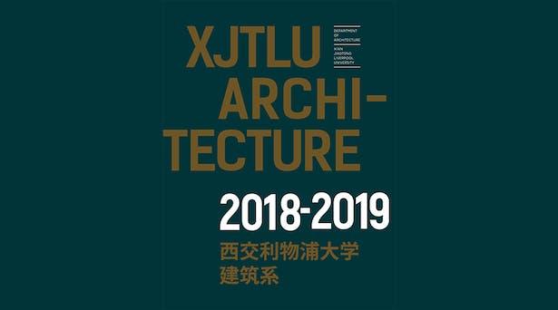 XJTLU Architecture Yearbook 2018-2019