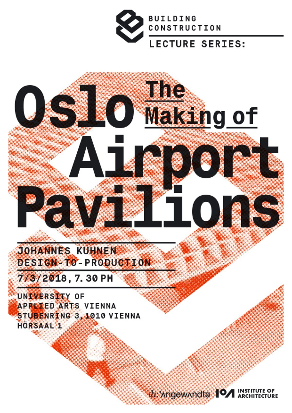 Lecture Johannes Kuhnen The Making Of Oslo Airport Pavilion Institute Of Architecture At The University Of Applied Arts Vienna Archinect