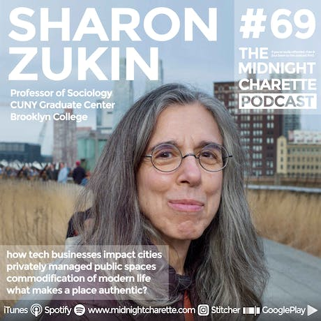 Interested in knowing what makes public space effective? Listen to this one w Sharon Zukin, Prof of Sociology! - Podcast Ep #69