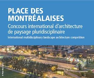 Place des Montréalaises - International Multidisciplinary Landscape Architecture Competition