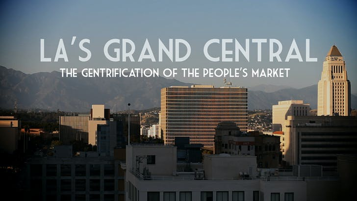 Still from 'LA's Grand Central : The Gentrification of the People's Market', © Dylan Valley.