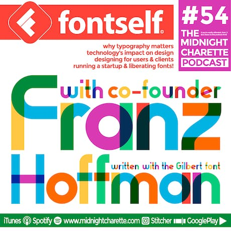 Interview with Franz Hoffman, Founder of FontSelf - Podcast Ep #54