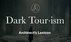 "Archinect's Lexicon: ""Dark Tourism"""