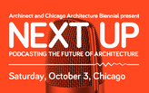 "Archinect presents ""Next Up,"" a live podcasting event at the Chicago Architecture Biennial"