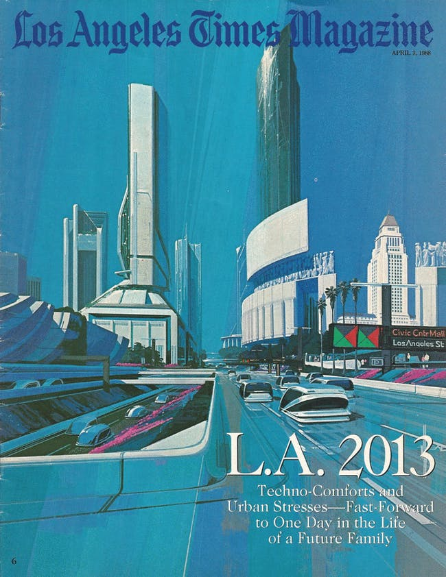 The cover headline of the April 3, 1988-issue of the Los Angeles Times Magazine reads 'L.A. 2013: Techno-Comforts and Urban Stresses — Fast Forward to One Day in the Life of a Future Family.'