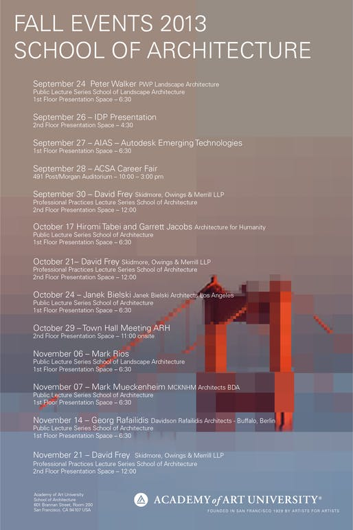 Fall '13 Events at the Academy of Art University School of Architecture. Image courtesy of Academy of Art University.