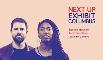 Next Up: Exhibit Columbus / Dream the Combine