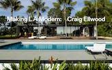 """Win a copy of """"Making LA Modern: Craig Ellwood—Myth, Man, Designer""""!"""