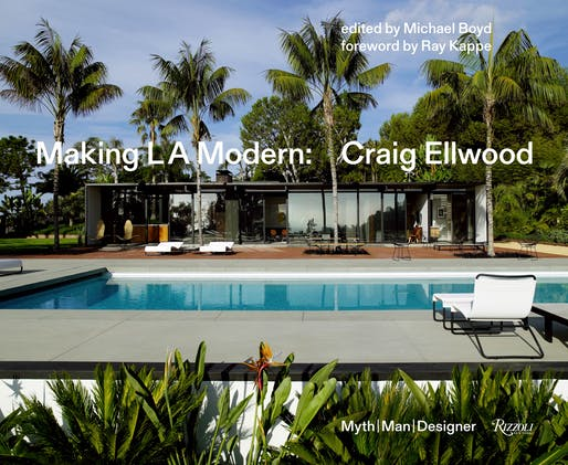 © Making L.A. Modern: Craig Ellwood edited by Michael Boyd, Rizzoli New York, 2018. Photograph © Richard Powers.