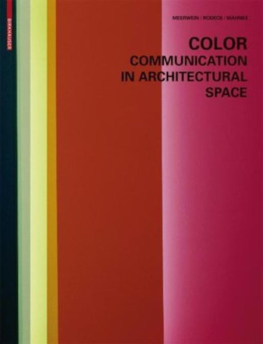 Color - Communication in Architectural Space by Gerhard Meerwein, Frank H. Mahnke, Bettina Rodeck