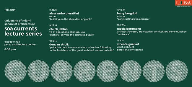 'Currents' - Fall '14 Lecture Series at the University of Miami, School of Architecture. Image courtesy of the University of Miami, School of Architecture.