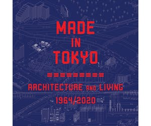 Made in Tokyo: Architecture and Living, 1964/2020