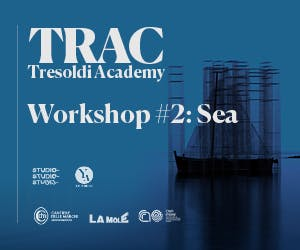 SEA: THE SECOND WORKSHOP OF TRAC- TRESOLDI ACADEMY