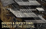 Decoys & Depictions: Images of the Digital Symposium at Washington University in St. Louis