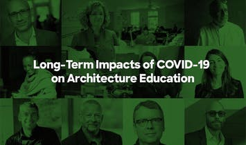 Architecture Deans on How COVID-19 Will Impact Architecture Education