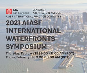 2021 AIASF International Waterfronts Symposium