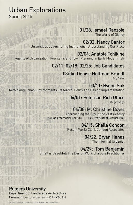 Rutgers University Dept. of Landscape Architecture (RULA) Spring '15 Common Lecture Series. Poster courtesy of RULA. Background Image: Library of Congress, Geography and Map Division