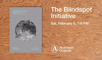 Archinect Outpost to host launch of The Blindspot Initiative, Jose Sanchez's book of essays on design resistance