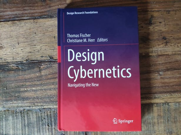 Design Cybernetics, edited by T. Fischer and C.M. Herr, with contributions by: Johan Verbeke (foreword), Hugh Dubberly and Paul Pangaro, Delfina Fantini van Ditmar, Thomas Fischer and Christiane M. Herr, Ranulph Glanville, Michael Hohl, Timothy Jachna, Wolfgang Jonas, Klaus Krippendorff, Ted Krueger and Ute C. Besenecker, Laurence D. Richards, Tom Scholte, Ben Sweeting, Liss C. Werner, Claudia Westermann