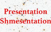 Extra Extra: Presentation Shmesentation