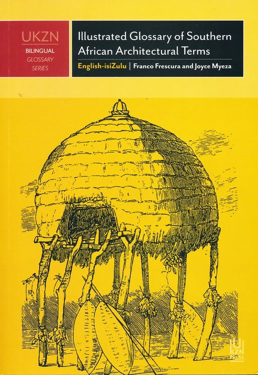 The Illustrated Glossary of Southern African Architectural Terms by Franco Frescura, Joyce Myeza