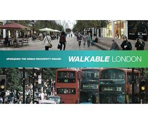 Walkable London: Upgrading the urban prosperity engine