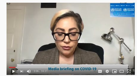Saturday, April 18th, 2020... Special Event #oneworld Concert.. World Health Organization (WHO) with Lady Gaga Curator and Hugh Evans - Global Citizen... with Great Artists.. #raisingFunds Supporting Health workers, the work of World Health Organization and Global Citizen.. https://www.youtube.com/watch… Daily press briefing on coronavirus COVID-19, direct from WHO Headquarters, Geneva Switzerland with Dr Tedros WHO Director-General, Dr Micheal Ryan, Executive Director of the Health...