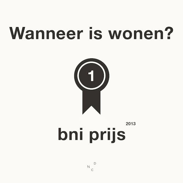 Gisteren heeft De Nieuwe Context voor de tweede keer de bni prijs gewonnen! bni prijs 2013 - Joey Rademakers - Wanneer is wonen