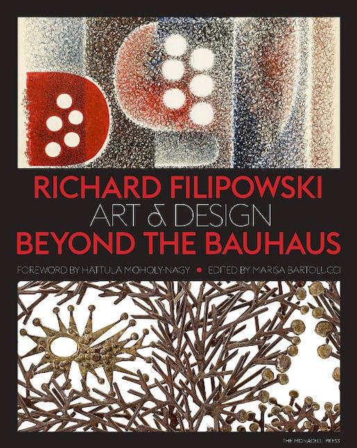 """Richard Filipowski: Art and Design Beyond the Bauhaus"". Edited by Marisa Bartolucci, Foreword by Hattula Moholy-Nagy. Image via Amazon."