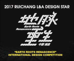 """2017 Ruichang • L&A Design Star """"Earth Roots Renascence"""" International Design Competition of """"All-for-one"""" Tourism Industry Experience Area"""