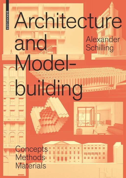 """Architecture and Modelbuilding"" by Alexander Schilling. Published by Birkhäuser. Courtesy of Birkhäuser."