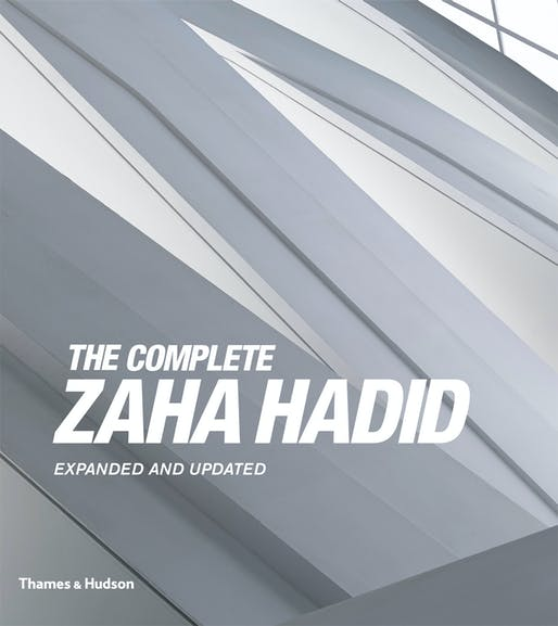 THE COMPLETE ZAHA HADID Expanded and Updated, 2018. Published by Thames & Hudson. Image courtesy of Thames & Hudson.