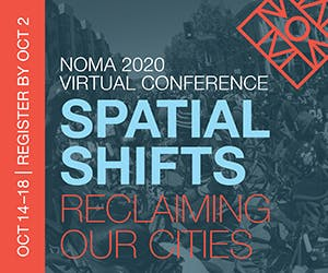 NOMA 2020 Virtual Conference- Spatial Shifts: Reclaiming our Cities