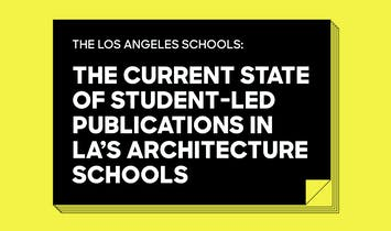 A closer look at the state of LA's student-led architecture school publications